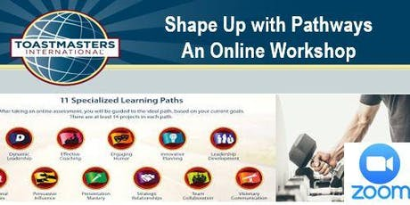 Shape Up with Pathways - a Toastmasters Online Workshop tickets