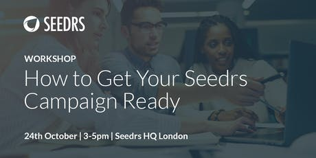 [Workshop] How to Get Your Seedrs Campaign Ready tickets