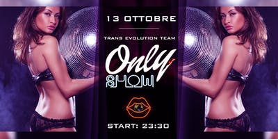 ONLY SHOW by TransEvolutionTeam