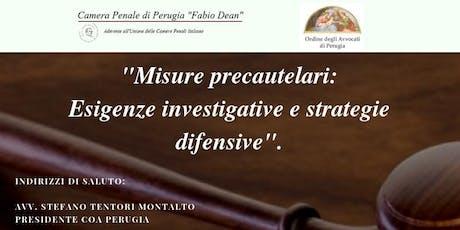 Misure precautelari: esigenze investigative e strategie difensive. biglietti