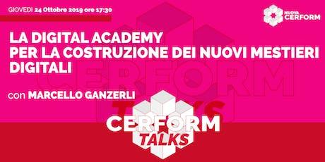 #CerformTalks - La Digital Academy per la costruzione dei nuovi mestieri digitali biglietti