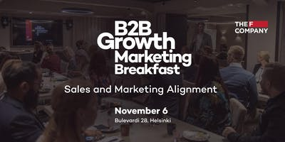 B2B Growth Marketing Breakfast: Sales and Marketing Alignment