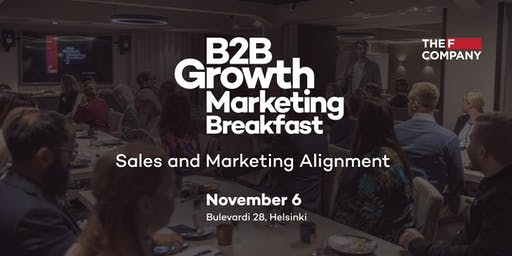 B2B Growth Marketing Breakfast: Sales and Marketing Alignment