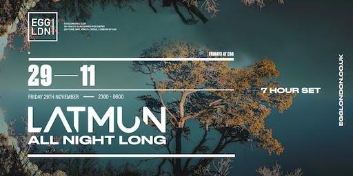 Fridays at EGG: Latmun All Night Long