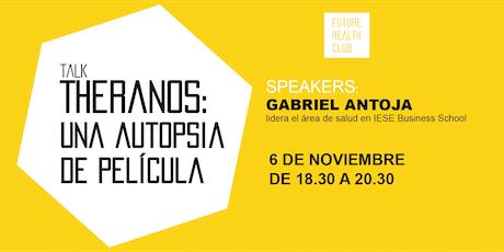 Theranos: Una autopsia de película by Gabriel Antoja billets