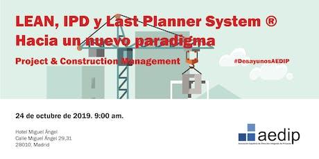LEAN, IPD y Last Planner System® - Hacia un nuevo paradigma entradas