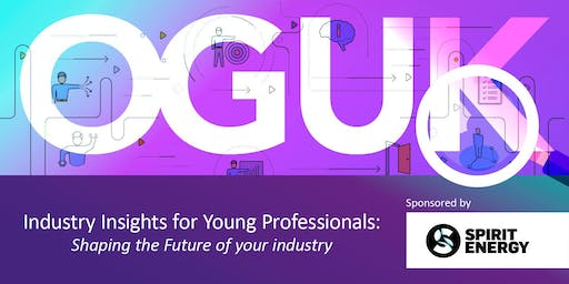 OGUK Industry Insights for Young Professionals (24 October 2019)