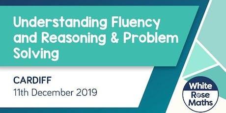 Understanding Fluency and Reasoning & Problem Solving (Cardiff)  KS1/KS2 tickets