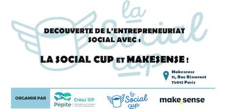 Découverte de l'entrepreneuriat social avec : la Social cup et Makesense ! billets