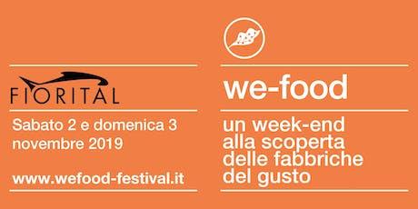We-Food 2019 @ Fiorital biglietti