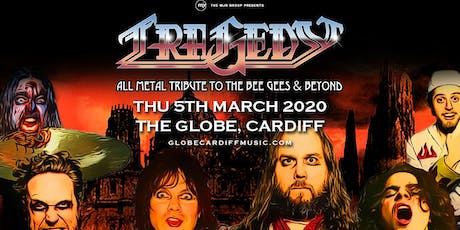 Tragedy: All Metal Tribute to the Bee Gees & Beyond (The Globe, Cardiff) tickets