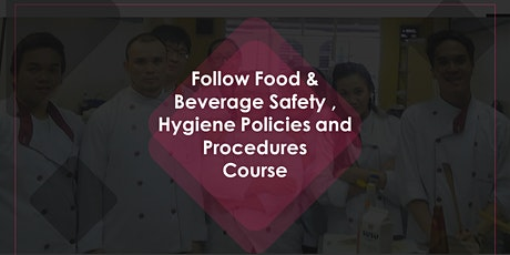 Follow Food & Beverage Safety ,Hygiene Policies and Procedures tickets