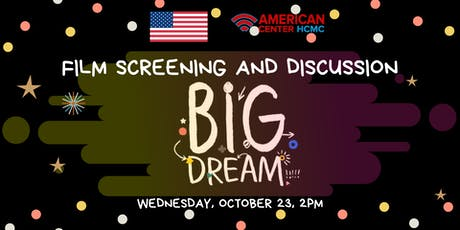 Film Screening and Discussion: Big Dream tickets