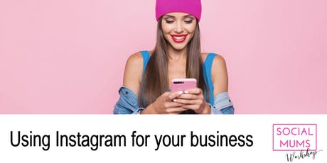 Using Instagram for your Business - Stamford tickets