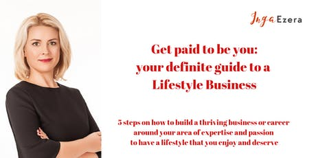 Get paid to be you: The Definite Guide to Lifestyle Business Development billets
