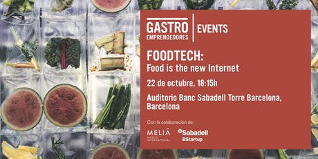 Gastroemprendedores FoodTech: Food is the new Internet entradas