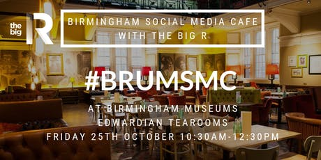 Birmingham Social Media Cafe at BMAG Edwardian Tearooms with The Big R tickets