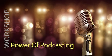 Power Of Podcasting - Double Bay tickets