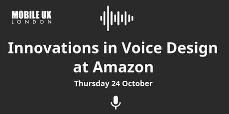 October Meetup - Innovations in Voice Design at Amazon tickets