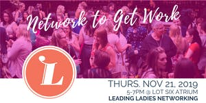 Leading Ladies Networking: You Gotta Network to Get...