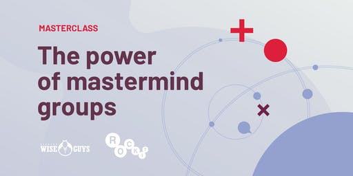 Masterclass on The Power of Mastermind Groups