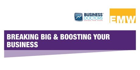 Breaking Big and Boosting your Business tickets