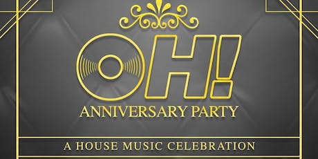 OH! Network Presents :: OH! [ Original House] ANNIVERSARY PARTY tickets