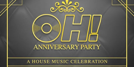 OH! Network Presents :: OH! [ Original House] ANNIVERSARY PARTY