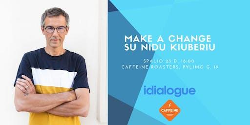 Make a change su Nidu Kiuberiu