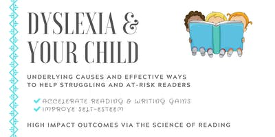 Dyslexia and Your Child:  Understand and impact reading struggles