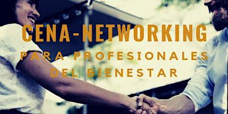 Cena-Networking para profesionales del bienestar entradas
