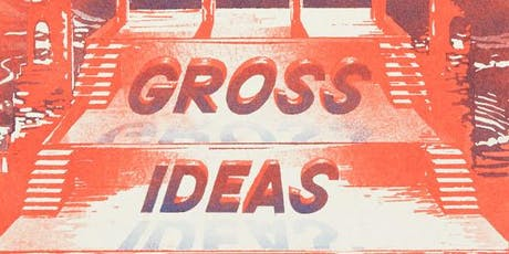 Gross Ideas Launch Party tickets