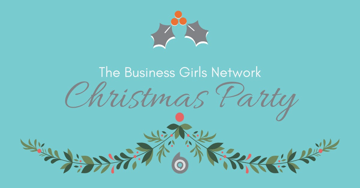 The Business Girls Network - Maidenhead - December 4th - Christmas Networking & Party