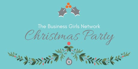 The Business Girls Network - Maidenhead - December 4th - Christmas Networking & Party! tickets