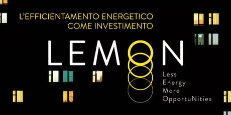 LEMON. Less Energy, More OpportuNities. biglietti
