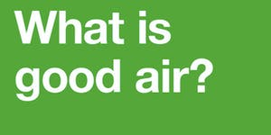 What is good air?