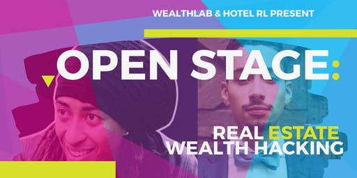 OPEN STAGE: Real Estate Wealth Hacking (w/ OPEN BAR!)