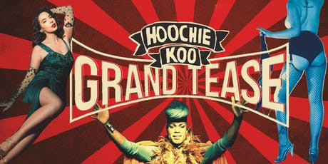 Hoochie Koo's Grand Tease ••• Rock'n'Roll Circus ! tickets