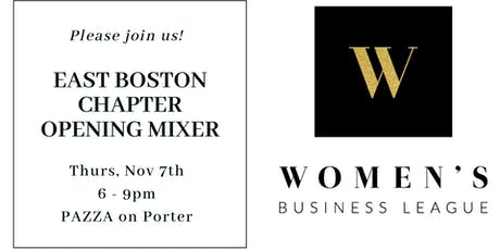 East Boston Women's Business League Opening Networking Mixer tickets