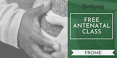 FREE Antenatal Class (Cheese & Grain, Frome)