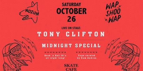 NOZUM x WAP SHOO WAP: Tony Clifton, Midnight Special - Skatecafe tickets