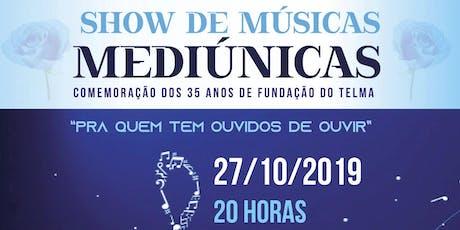 Show de Músicas Mediúnicas ingressos