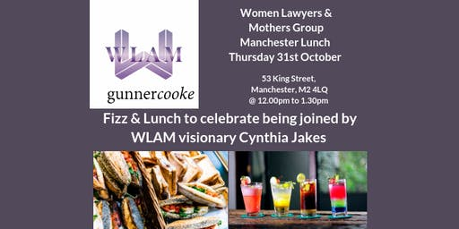 Women Lawyers & Mothers Manchester - Thursday 31 October - 12-1.30pm - Lunch & Fizz