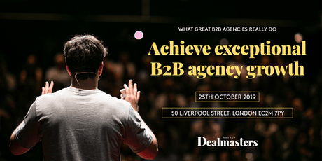 Achieve exceptional B2B agency growth - Agency Dealmasters tickets