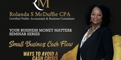 Small Business Cash Flow: Ways to Avoid a Cash Crisis