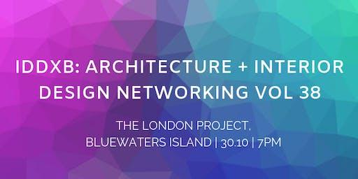 IDDXB: Architecture + Interior Design Networking Vol 38