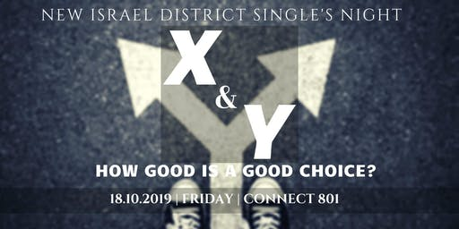 New Israel District Single's Night: X&Y: How Good Is A Good Choice?