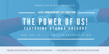 The Power of Us! feat. Ayanna Gregory | Temple of Nyame 46th Anniversary tickets