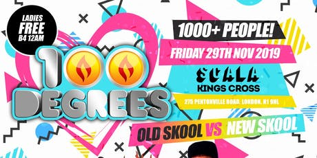 100 Degrees - Old Skool vs New Skool tickets