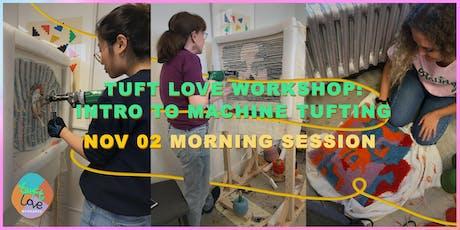 Tuft Love Workshop: Intro to Machine Tufting AM2 tickets